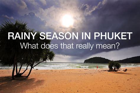 season to season rainy season in phuket what does it look like and what