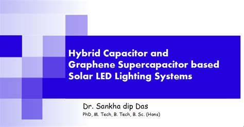graphene supercapacitor projects hybrid capacitors and graphene supercapacitor based solar led lighting systems urrjaa p019
