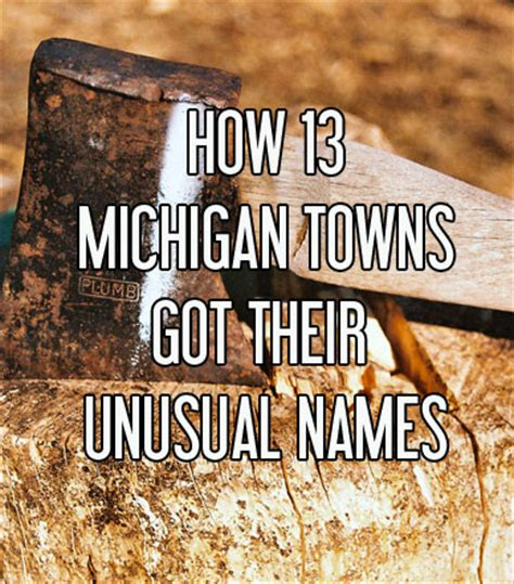 unique town names how 13 michigan towns got their names shorter s
