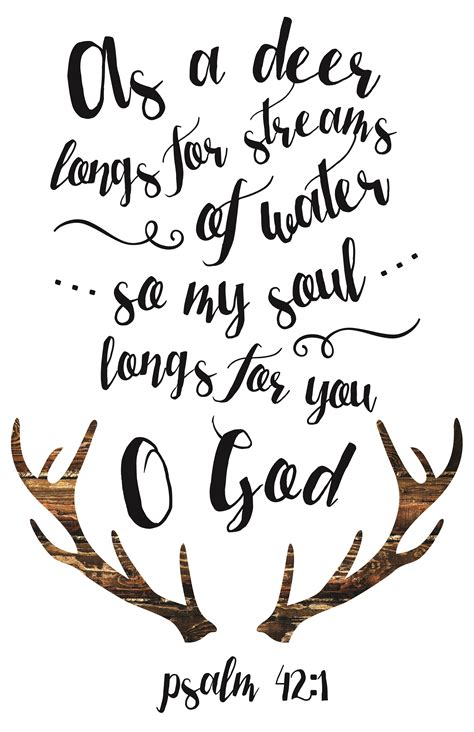 as a deer longs for streams of water so my soul longs for