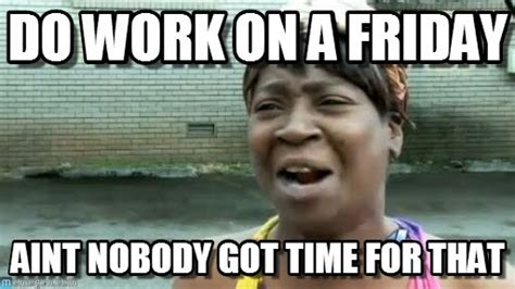 Friday Work Meme - let me tell you about my other new job couponbomb