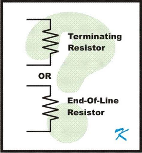 what does a end of line resistor do what is the difference between an end of line resistor and a terminating resistor