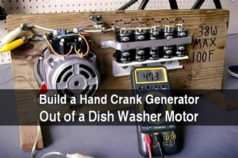 build a crank generator out of a dish washer motor