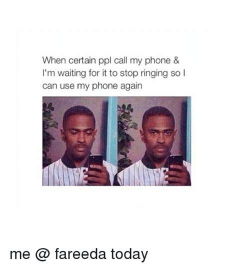 ppl call  phone im waiting
