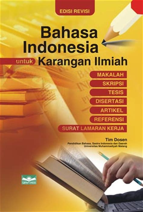 Bahasa Indonesia Penulisan Dan Penyajian Karya Ilmiah Sri Hapsari W bahasa indonesia untuk karangan ilmiah 187 katalog buku 187 umm press universitas muhammadiyah malang
