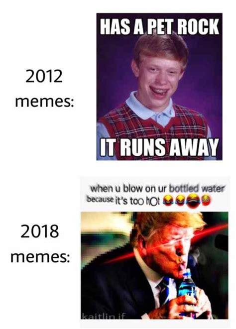 Funniest Memes Of 2012 - 2012 memes vs 2018 memes image internet meme kyle