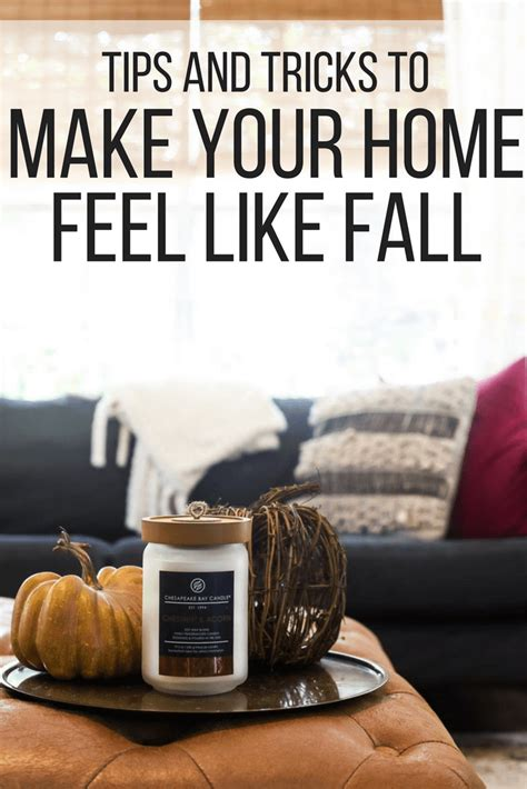 8 Ways To Make Your Feel Like A by How To Make Your Home Feel Like Fall Renovations