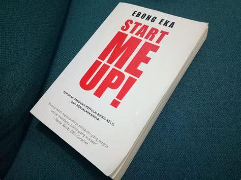 Buku Start Me Up Panduan Memulai Usaha Sendiri Panduan Membuat Start Up Dan Menjalankannya Ghostwriter