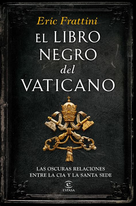 libro the vatican all the librer 237 a dykinson el libro negro del vaticano eric frattini 978 84 670 4631 1
