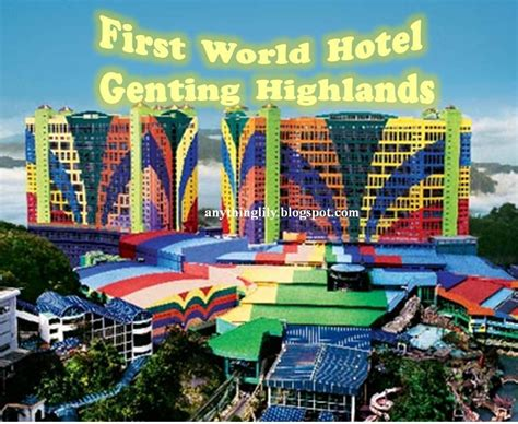 theme park hotel at genting anythinglily first world hotel genting highlands