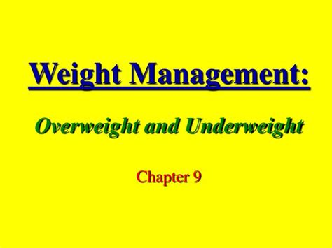 chapter 9 weight management ppt weight management overweight and underweight