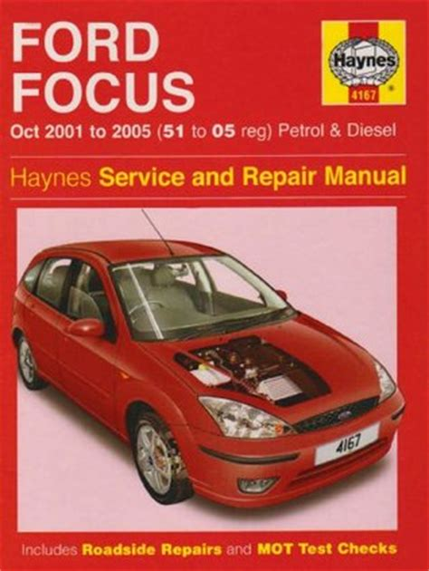 old cars and repair manuals free 2005 ford excursion navigation system ford focus petrol and diesel service and repair manual 2001 to 2005 by martynn randall