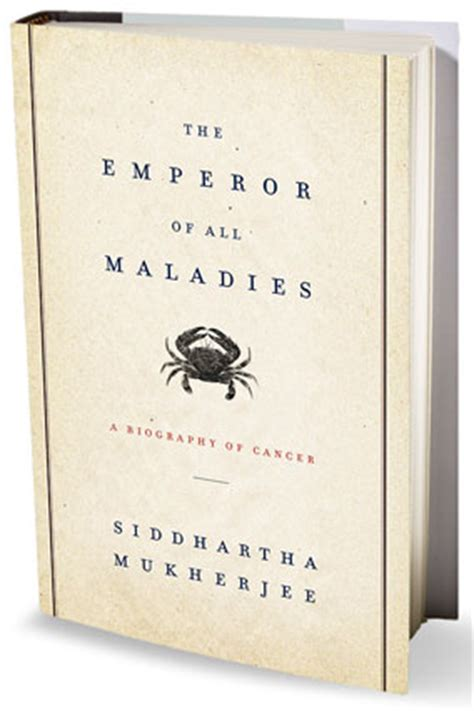 0007250924 the emperor of all maladies the emperor of all maladies by siddhartha mukherjee