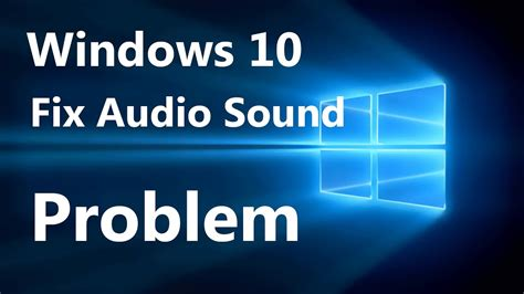 how to fix sound problems how to fix audio sound problem on windows 10 work 100