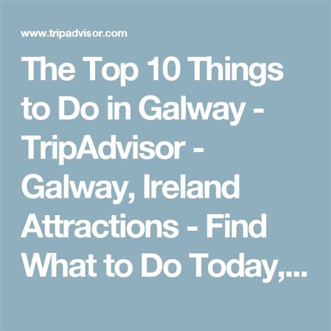 What To Do This Weekendi Could Do Thisor Thi by The Top 10 Things To Do In Galway Tripadvisor Galway