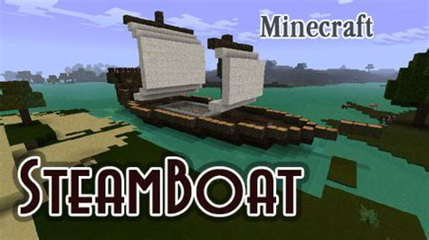 minecraft boat map 1 7 10 steamboat mod 1 7 10 1 7 2 1 6 4 world of minecraft