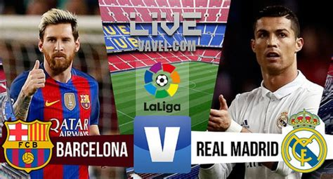 barcelona real madrid live barcelona vs real madrid live scores updates and