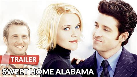 Sweet Home Alabama 2002 Review And Trailer by Sweet Home Alabama 2002 Trailer Reese Witherspoon