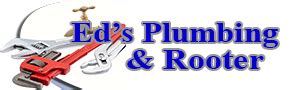 Ed Plumbing by Eds Plumbing And Rooter Honest Dependable Reasonable