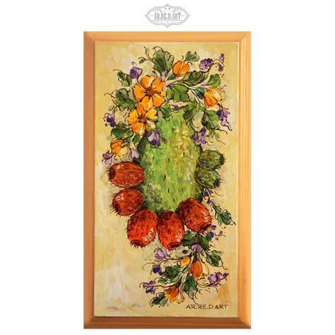 fiori di fichidindia acrilico su legno pala di fico d india fiori e foglie