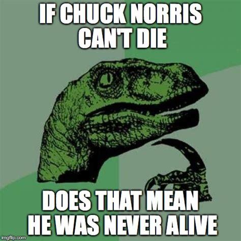 Chuck Norris Meme Generator - philosoraptor on chuck norris imgflip