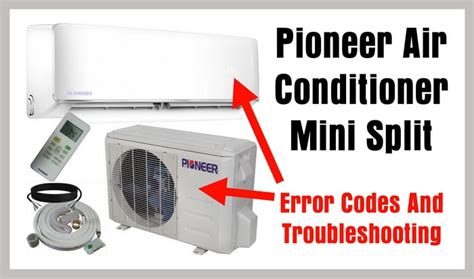 ductless split wall air conditioner pioneer air conditioner ac mini split error codes and