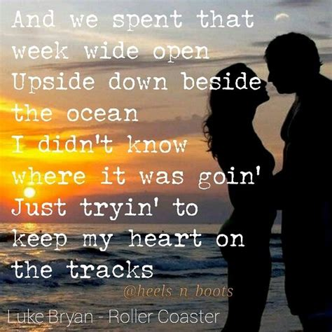 luke bryan roller coaster lyrics 1174 best images about lyrics speak louder than words