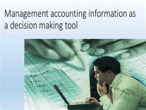 management accounting for decision 1292072431 management accounting information as a decision making tool authorstream
