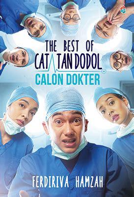 Catatan Dodol Calon Dokter the best of catatan dodol calon dokter bukune