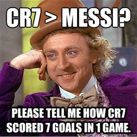 Cr7 Memes - cr7 gt messi please tell me how cr7 scored 7 goals in 1