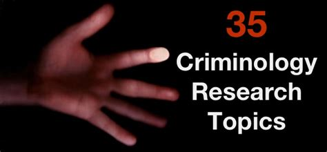 Criminology Research Questions by Check 35 Best Criminology Research Topics