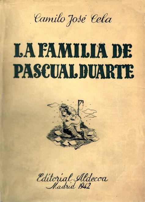la familia de pascual b001v8vtle resumen de la familia de pascual duarte camilo jos 233 cela diarioinca