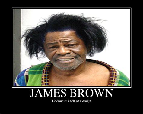 James Brown Meme - cocaine 39 s a hell of a drug