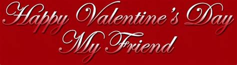 happy valentines day my friend images happy s day my friend