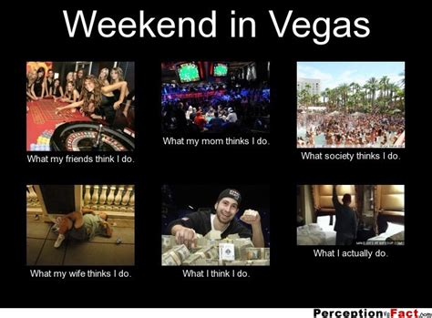 las vegas meme weekend in vegas what think i do what i