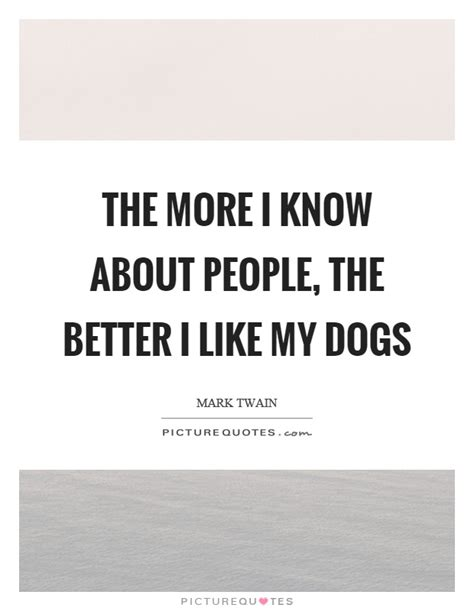 the more the better the more i about the better i like my dogs