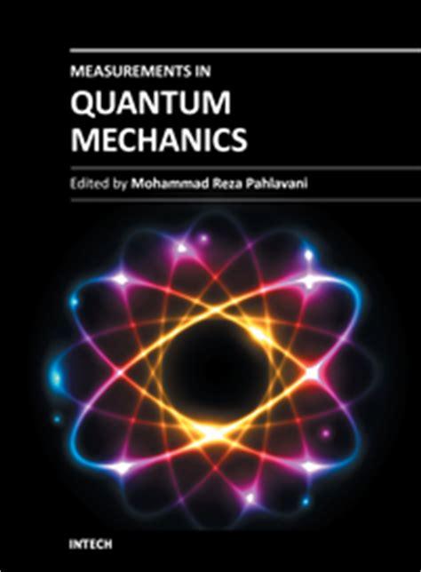 the picture book of quantum mechanics measurements in quantum mechanics intechopen