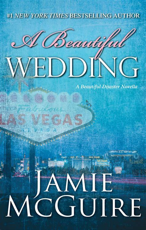 Beautiful Disaster Mc Guire a beautiful wedding author mcguire
