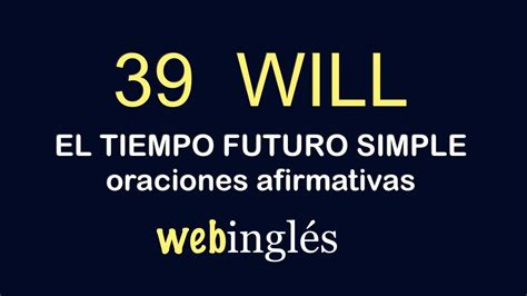 preguntas con will won t 39 will futuro simple oraciones afirmativas en ingl 233 s