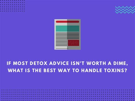 What Is The Best Way To Detox For by 8 Tips To Detox The Right Way
