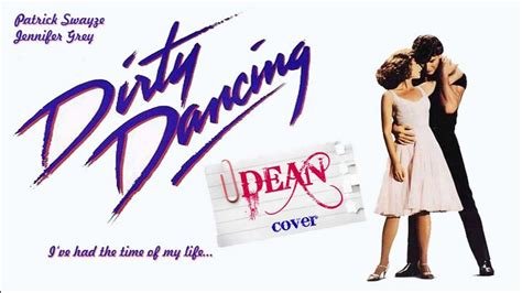 theme song dirty dancing i ve had the time of my life dean feat dianna agron