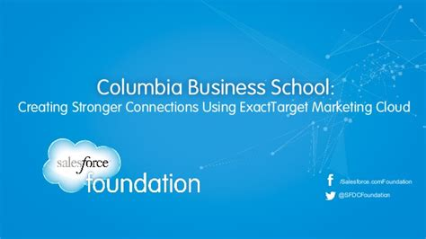 Marketing Mba Columbia by Columbia Business School Creating Stronger Connections