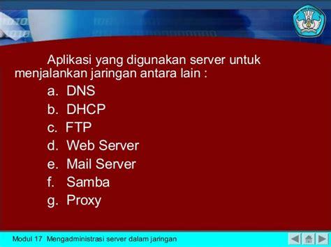 Modul Mengadministrasikan Server Dalam Jaringan Smj mengadministrasi server dalam jaringan
