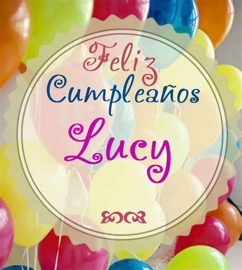 Imagenes Cumpleaños Lucy | feliz cumplea 241 os lucy crear pinterest