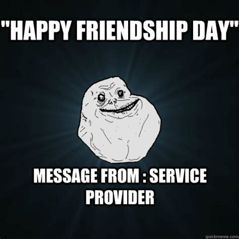 Friendship Day Meme - quot happy friendship day quot message from service provider