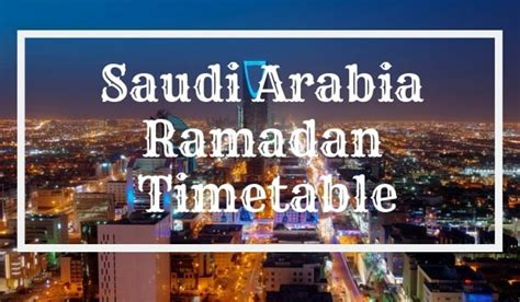 saudi arabia ramadan calendar fasting prayer time