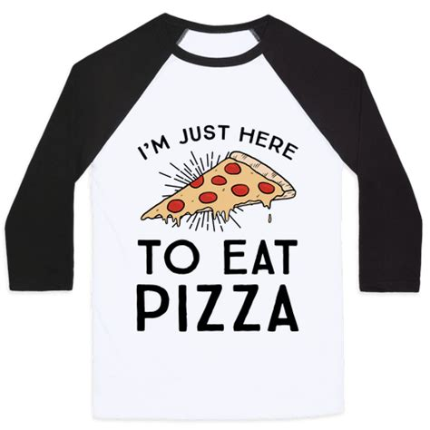 Kaos Just Do Eat Black i m just here to eat pizza baseball human