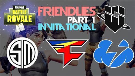 fortnite invitational tsm faze wbg tempostorm friendlies invitational part 1