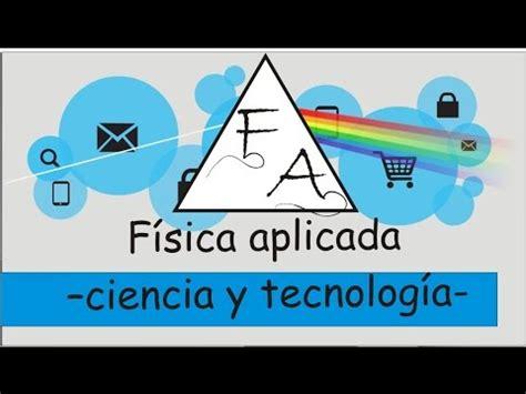 fsica para la ciencia 8429144293 f 237 sica aplicada ciencia y tecnolog 237 a youtube