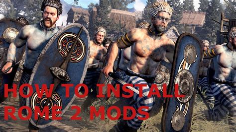 tutorial total war rome ii how to install total war rome 2 mods mod manager